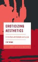 Eroticizing Aesthetics: In the Real with Bataille and Lacan