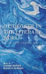 Heidegger in the Literary World: Variations on Poetic Thinking