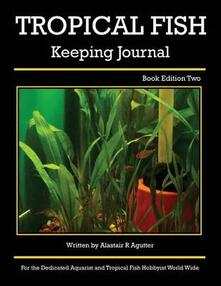 The Tropical Fish Keeping Journal Book Edition Two