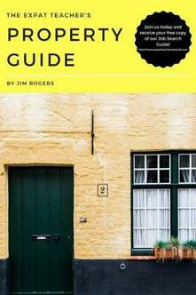 The Expat Teacher's Property Guide
