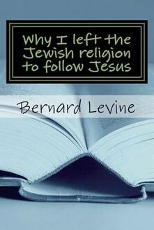 Why I Left the Jewish Religion to Follow Jesus