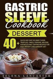 Gastric Sleeve Cookbook: Dessert