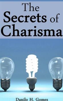 The Secrets Of Charisma