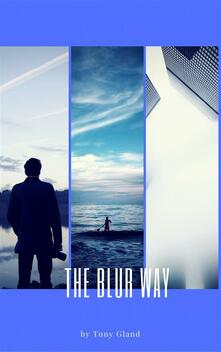 The Blur Way