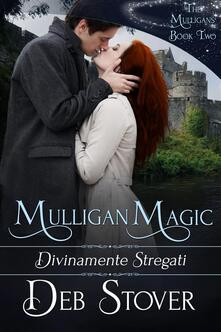 Mulligan Magic - Divinamente Stregati - Deb Stover - ebook