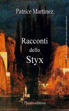 Racconti dello Styx - Patrice Martinez - ebook