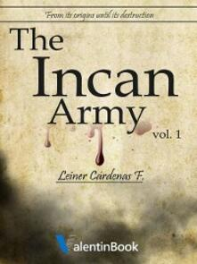 The Incan Army: From Its Origins Until Its Destruction (Volume 1)
