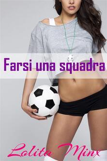 Farsi Una Squadra - Lolita Minx - ebook