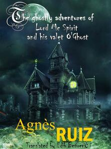 The Ghostly Adventures Of Lord Mc Spirit And His Valet O'ghost