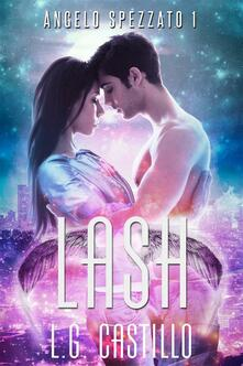 Lash (Angelo Spezzato #1) - L.G. Castillo - ebook