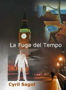 La fuga del tempo - Cyril Sagot - ebook