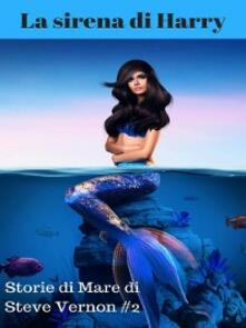 La sirena di Harry - Steve Vernon - ebook