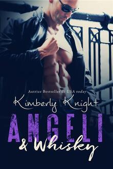 Angeli & Whisky - Kimberly Knight - ebook
