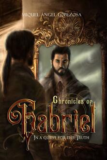 Chronicles of Gabriel, In a quest for the truth