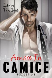 Saving Forever - Amore In Camice Box Set (#1-3) - Lexy Timms - ebook