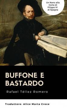Buffone E Bastardo - Rafael Téllez Romero - ebook