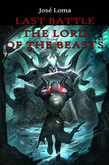 Last Battle: The Lord Of The Beasts