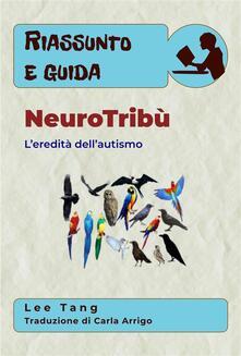 Riassunto E Guida - Neurotribù: L'Eredità Dell'Autismo - Lee Tang - ebook