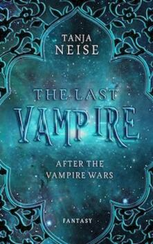 The Last Vampire – After The Vampire Wars