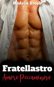 Fratellastro - Madelin Brook - ebook
