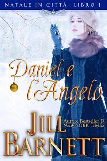 Daniel e l'Angelo (Natale in Città Book 1) - Jill Barnett - ebook