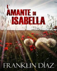 L'amante Di Isabella - Franklin A. Díaz Lárez - ebook