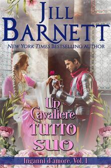 Un cavaliere tutto suo - Jill Barnett - ebook