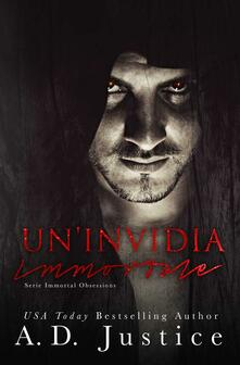 Un'invidia Immortale - A.D. Justice - ebook