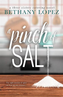 A Pinch of Salt ~ Bethany Lopez