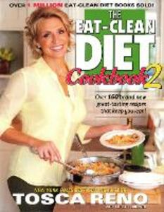 Libro in inglese The Eat-clean Diet Cookbook: More Great-tasting Recipes That Keep You Lean  - Tosca Reno
