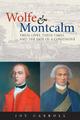 Wolfe & Montcalm: Their