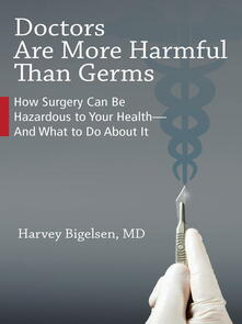 Doctors Are More Harmful Than Germs