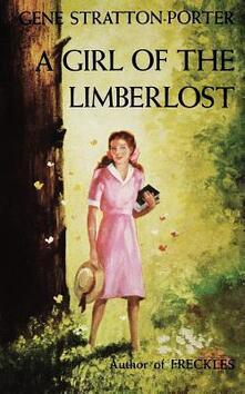 Girl of the Limberlost - Gene Stratton-Porter - cover