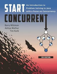 Libro inglese Start Concurrent: an Introduction to Problem Solving in Java with a Focus on Concurrency Barry Wittman , Aditya P. Mathur , Tim Korb