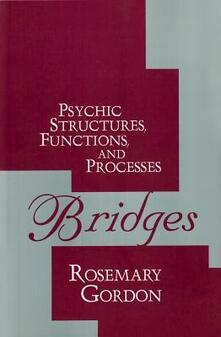 Bridges: Psychic Structures, Functions, and Processes - Rosemary Gordon - cover