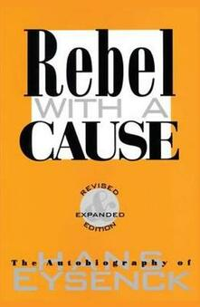 Rebel with a Cause - Hans J. Eysenck - cover