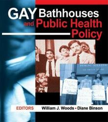 Gay Bathhouses and Public Health Policy - Diane Binson,William J Woods - cover