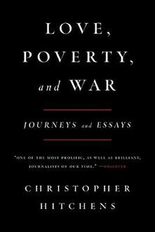 Love, Poverty, and War - Christopher Hitchens - cover