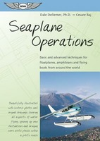 Seaplane Operations: Basic and Advanced Techniques for Floatplanes, Amphibians, and Flying Boats from Around the World