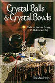 Libro in inglese Crystal Balls and Crystal Bowls: Tools for Ancient Scrying and Modern Seership Ted Andrews