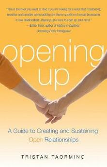 Opening Up: A Guide to Creating and Sustaining Open Relationships - Tristan Taormino - cover