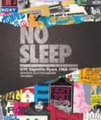 Libro in inglese No Sleep: NYC Nightlife Flyers 1988-1999 Adrian Bartos Evan Auerbach Peter Prudente