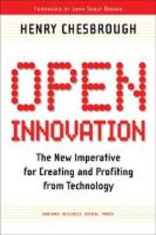 Open Innovation: The New Imperative for Creating and Profiting from Technology - Henry William Chesbrough - cover
