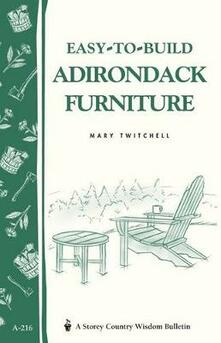 Easy-to-Build Adirondack Furniture - Mary Twitchell - cover