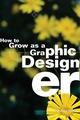 How to Grow as a Graphic