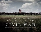 Echoes of the Civil War: Capturing Battl