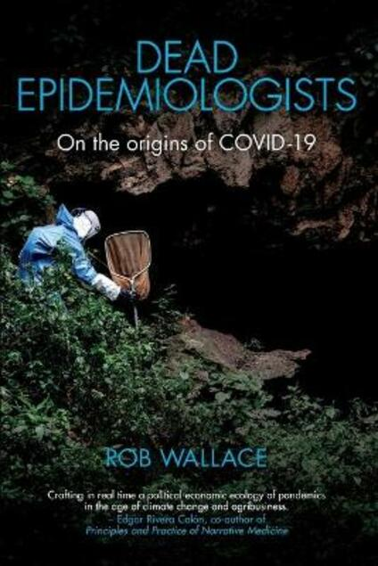 Dead Epidemiologists: On the Origins of COVID-19 - Rob Wallace - cover