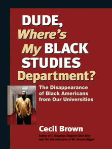 Dude, Where's My Black Studies Department?
