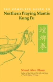 Complete Guide to Northern Praying Mantis Kung Fu