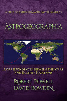 Astrogeographia: Correspondences between the Stars and Earthly Locations - Robert Powell,David Bowden - cover
